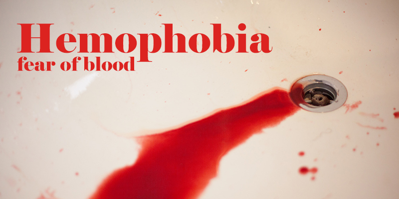 hemophobia, fear of blood